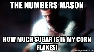 Mason the numbers???? - The Numbers mason How much sugar is in my corn flakes!