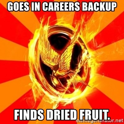 Typical fan of the hunger games - GOES IN CAREERS BACKUP FINDS DRIED FRUIT.
