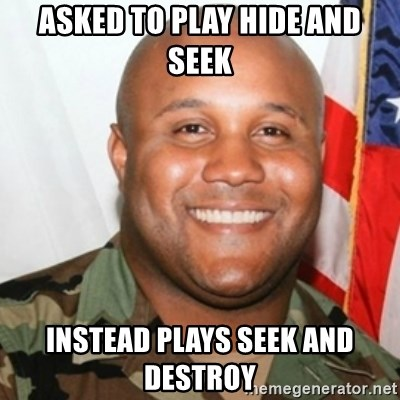 Christopher Dorner - asked to play hide and seek instead plays Seek and Destroy