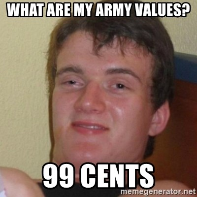 Stoner Stanley - What are my army values? 99 cents