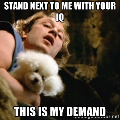 BuffaloBill - Stand next to me with your iq this is my demand