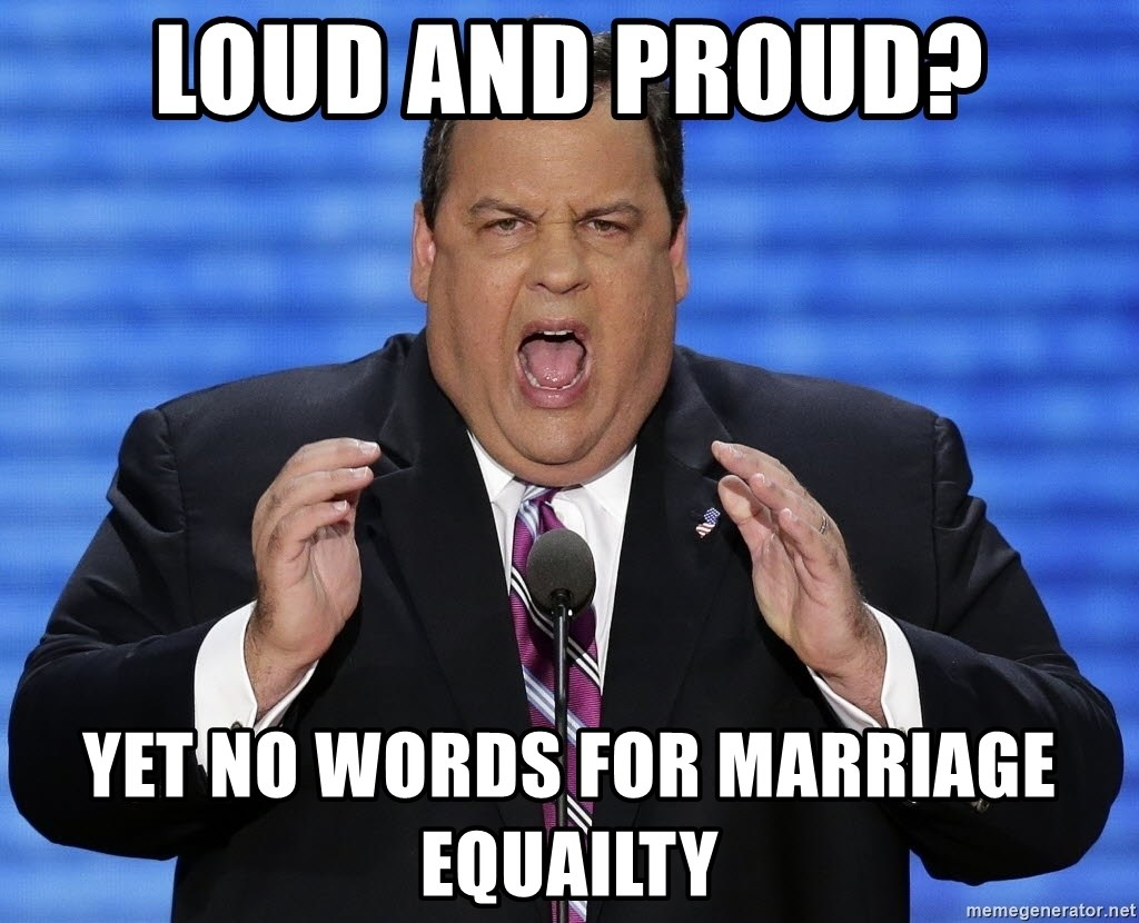 Hungry Chris Christie - Loud and Proud? Yet No Words For Marriage Equailty