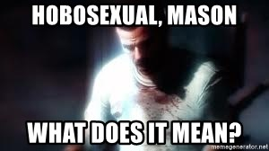 Mason the numbers???? - hobosexual, mason what does it mean?