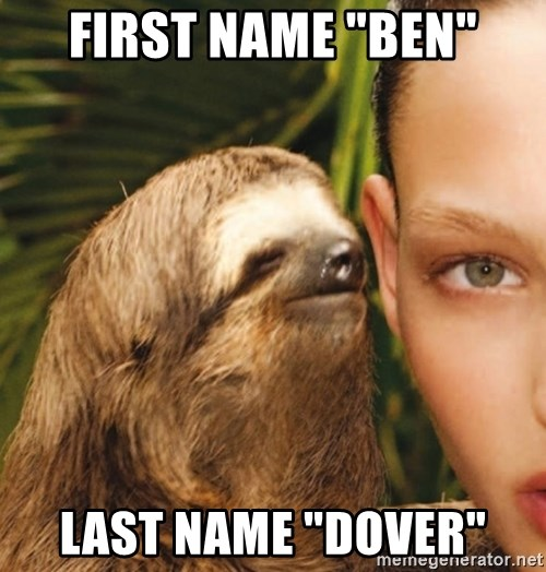 "The Rape Sloth - First name ""Ben"" Last name ""Dover"""