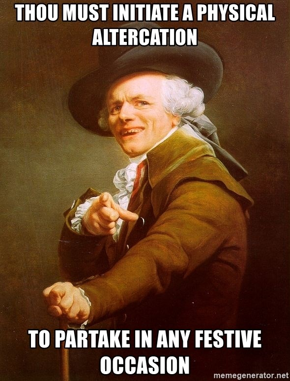 Joseph Ducreux - thou must initiate a physical altercation to partake in any festive occasion
