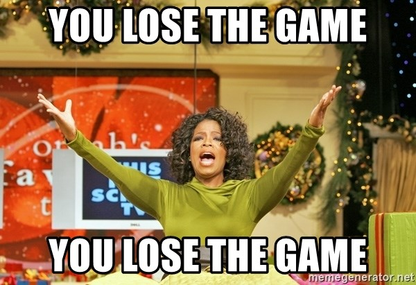Oprah Gives Away Stuff - You lose the game you lose the game