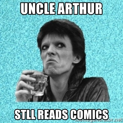 Disturbed Bowie - UNCLE ARTHUR STLL READS COMICS
