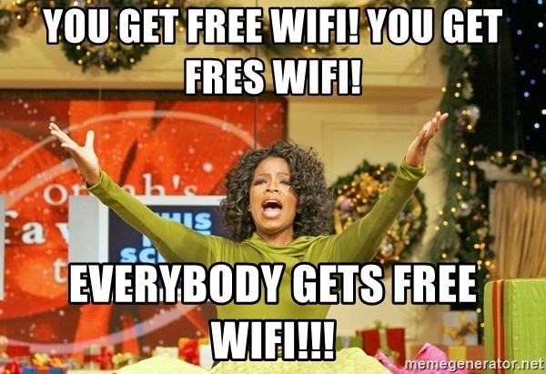 Oprah Gives Away Stuff - You get free wifi! You get fres wifi! Everybody gets free wifi!!!