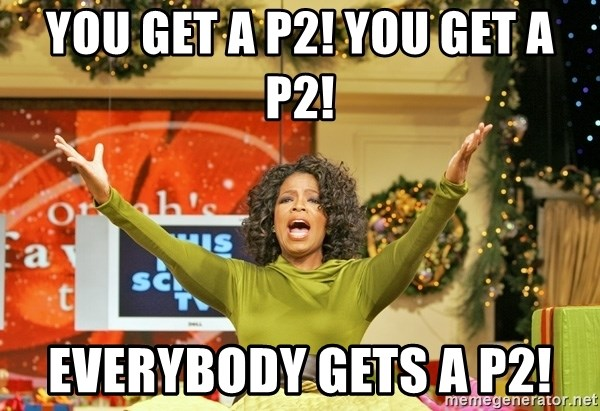 Oprah Gives Away Stuff - you get a p2! YOU GET A P2! everybody gets a p2!