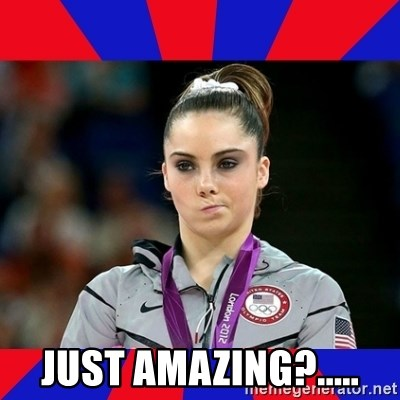 Mckayla Maroney Does Not Approve -  just amazing?.....