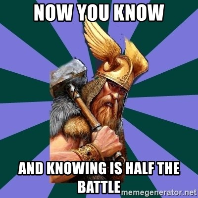 now you know and knowing is half the battle now you know and knowing is half the battle thor man meme generator
