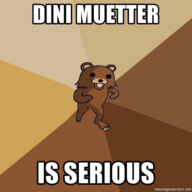 Pedo Bear From Beyond - DINI MUETTER IS SERIOUS