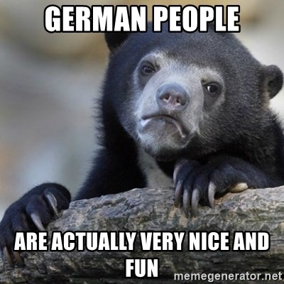 Confession Bear - German people are actually very nice and fun