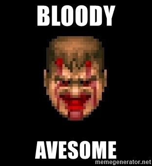 Bloody Doom Guy - Bloody Avesome