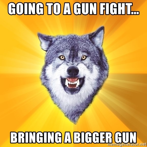 Courage Wolf - going to a gun fight... bringing a bigger gun