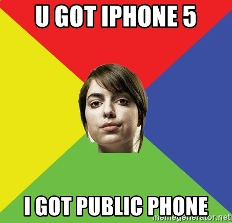 Non Jealous Girl - u got iphone 5 i got public phone