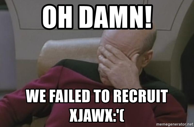 Jean Luc Picard - oh damn! we failed to recruit xjawx:'(