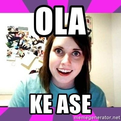 crazy girlfriend meme heh - ola ke ase