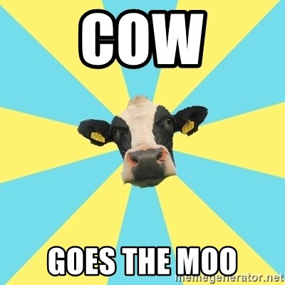 Comparatist Cow  - COW GOES THE MOO