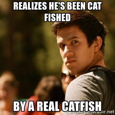 Disturbed David - realizes he's been cat fished by a real catfish
