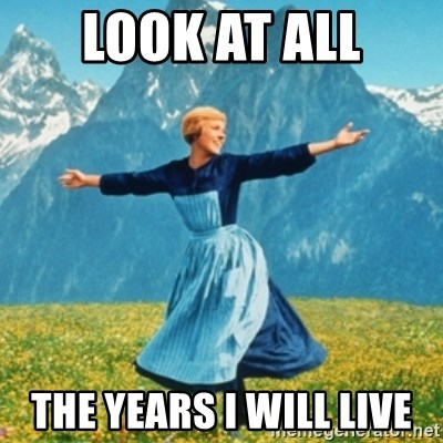 Sound Of Music Lady - Look at all the years i will live