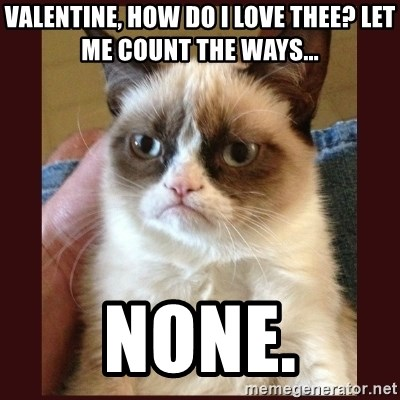 tard the grumpy cat valentine how do i love thee let me count - Grumpy Cat Valentine
