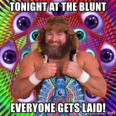 PSYLOL - TONIGHT AT THE BLUNT EVERYONE GETS LAID!