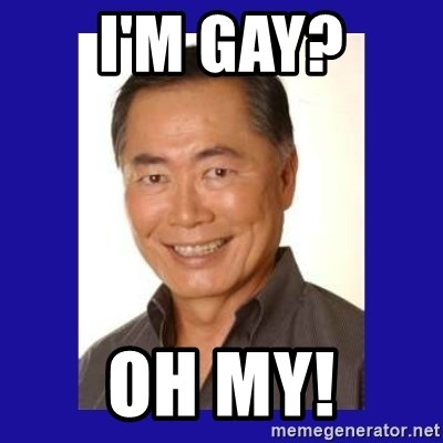 George Takei - I'm Gay? Oh My!