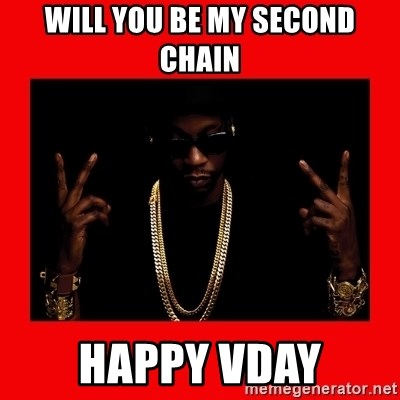 2 chainz valentine - will you be my second chain happy vday