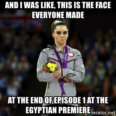 Unimpressed McKayla Maroney - and i was like, this is the face everyone made at the end of episode 1 at the egyptian premiere