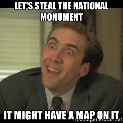 Nick Cage - Let's steal the national monument it might have a map on it