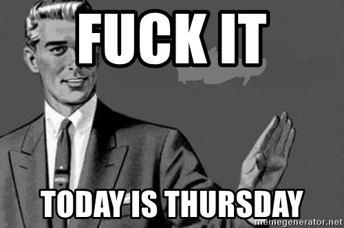 Correction Man  - Fuck It  Today is Thursday