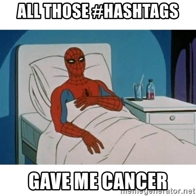 SpiderMan Cancer - all those #hashtags gave me cancer