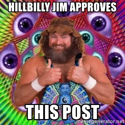 PSYLOL - hillbilly jim approves this post