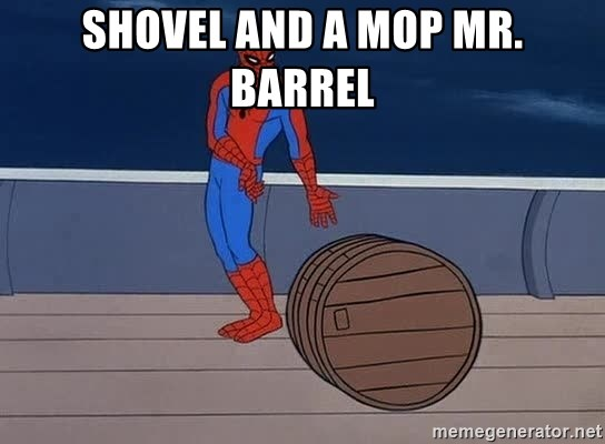 Spiderman and barrel - Shovel and a mop mr. barrel