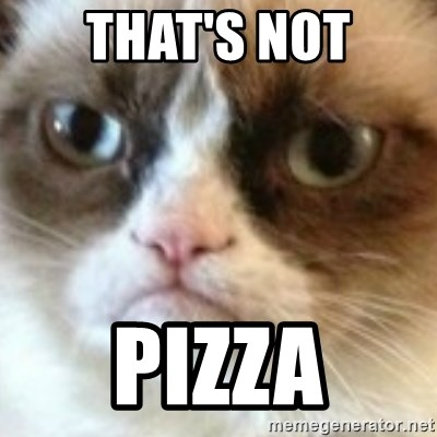 angry cat asshole - That's not Pizza