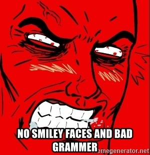 Rage Face -  NO SMILEY FACES AND BAD GRAMMER