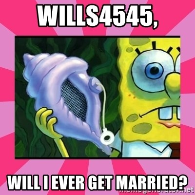 magic conch shell - Wills4545, Will i ever get married?