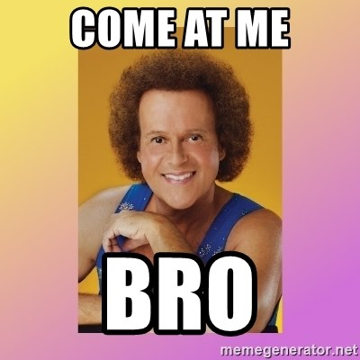 Richard Simmons - Come AT me Bro