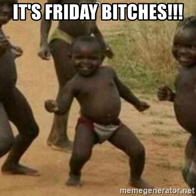 Black Kid - IT'S FRIDAY BITCHES!!!