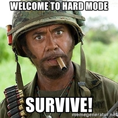 Tropic Thunder Downey - Welcome to hard mode SURVIVE!