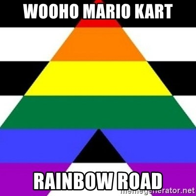 Bad Straight Ally - WOOHO MARIO KART RAINBOW ROAD