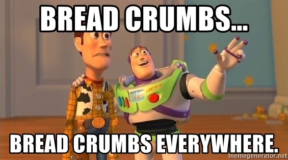 Consequences Toy Story - Bread crumbs... bread crumbs everywhere.