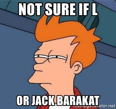 Unsure Fry (Inverted and narrow) - Not sure if L or jack barakat
