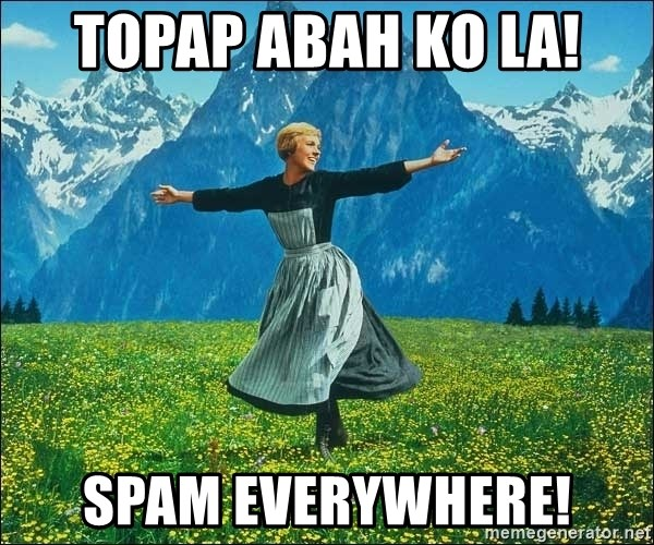 Look at all the things - TOPAP ABAH KO LA! SPAM EVERYWHERE!