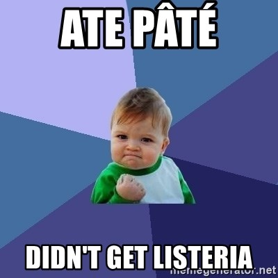 Success Kid - Ate pâté  Didn't get listeria