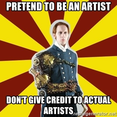 Steampunk Guy - Pretend to be an artist don't give credit to actual artists