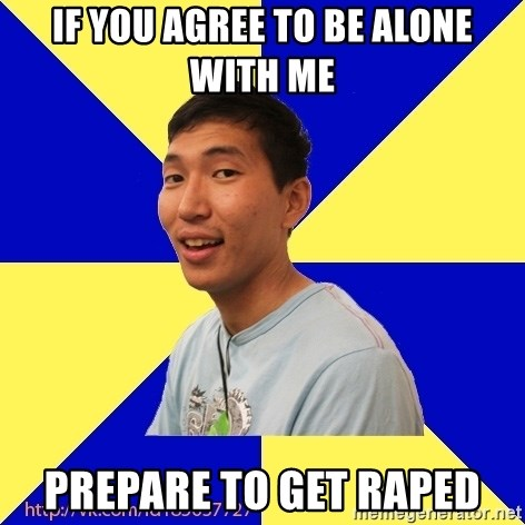 Jerk Aldarik - if you agree to be alone with me prepare to get raped