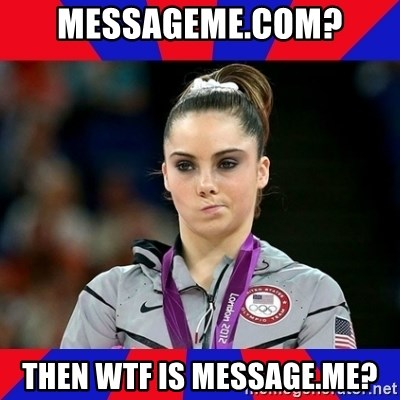Mckayla Maroney Does Not Approve - MessageME.com? Then WTF is Message.ME?