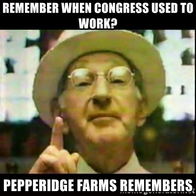 Pepperidge Farm Remembers - Remember when congress used to work? pepperidge farms remembers